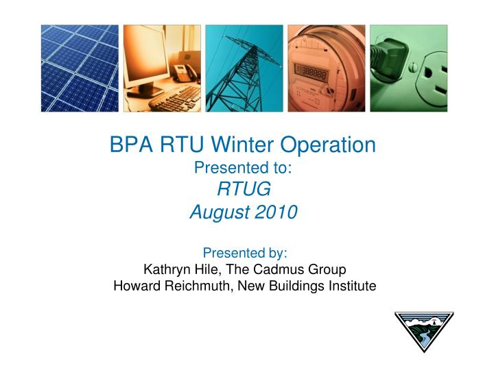 Bpa rtu winter operation presented to rtug august 2010