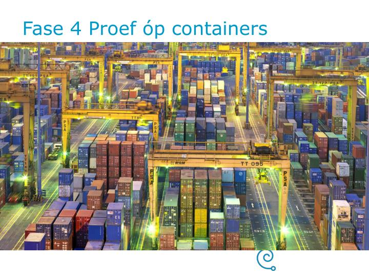 Fase 4 Proef óp containers