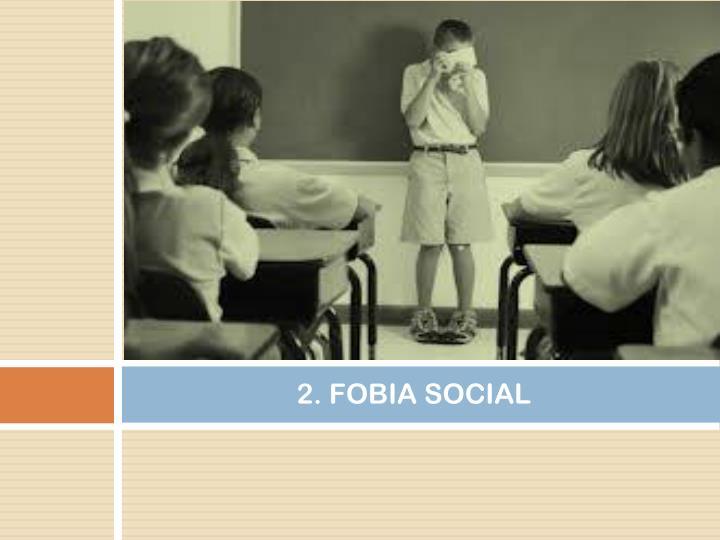 2. FOBIA SOCIAL