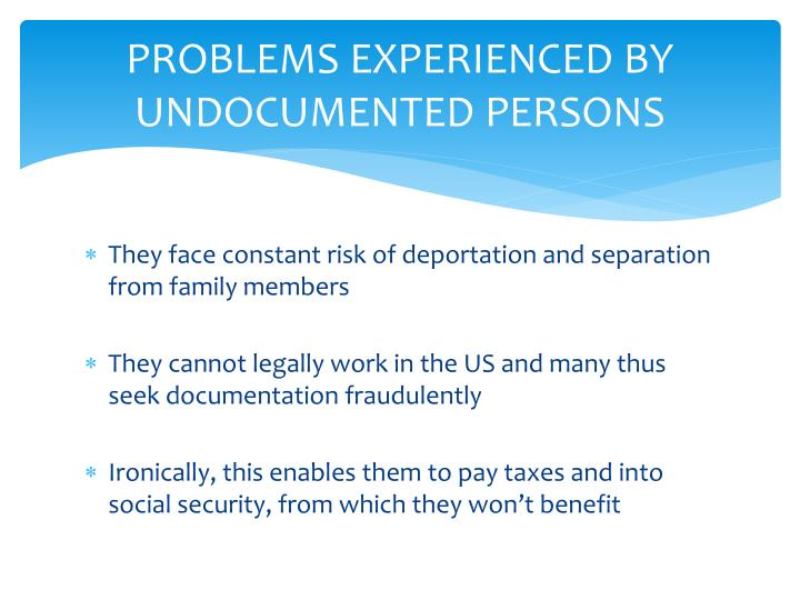 Problems experienced by undocumented persons