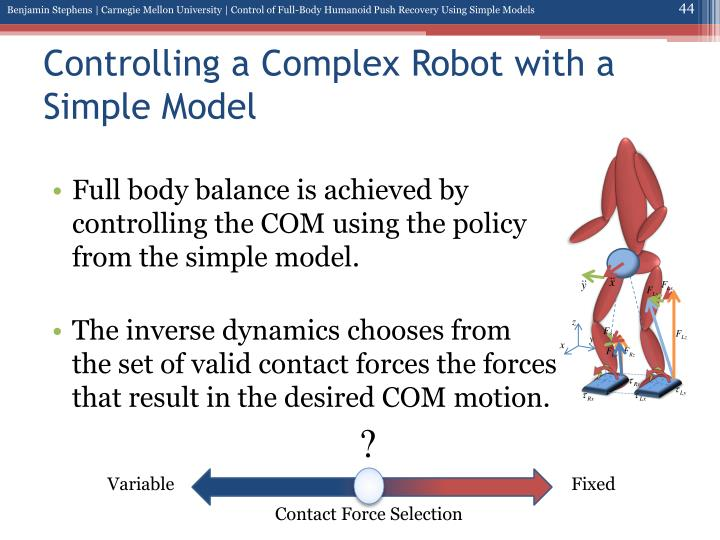 Controlling a Complex Robot with a Simple Model