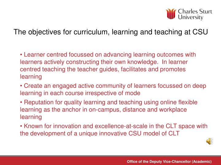 The objectives for curriculum learning and teaching at csu