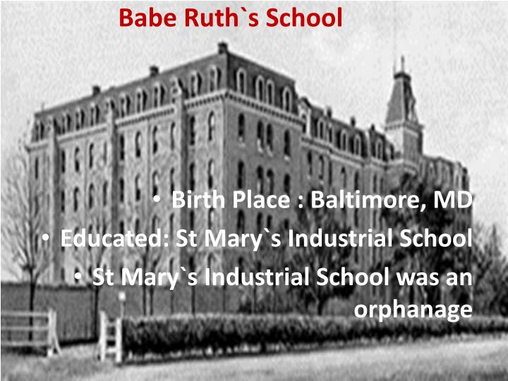 Babe Ruth`s School