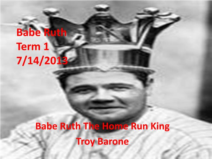Babe ruth term 1 7 14 2013