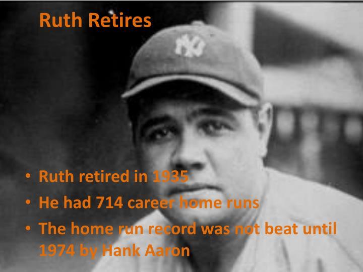 Ruth Retires