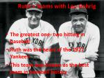 ruth s teams with lou gehrig