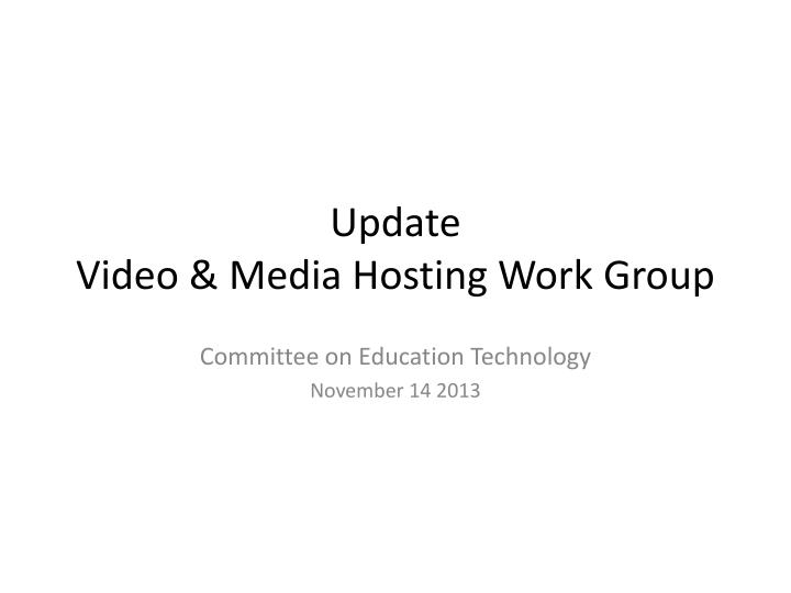 Update video media hosting work group