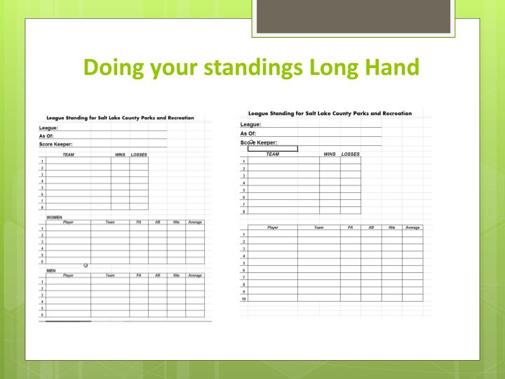Doing your standings Long Hand