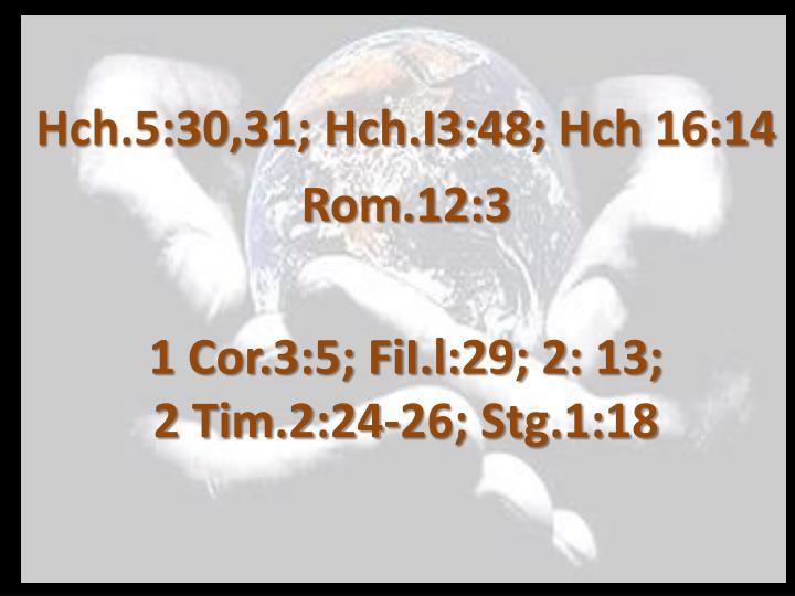 Hch.5:30,31; Hch.I3:48;