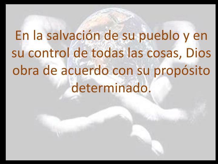 En la salvación de su pueblo y en su control de todas