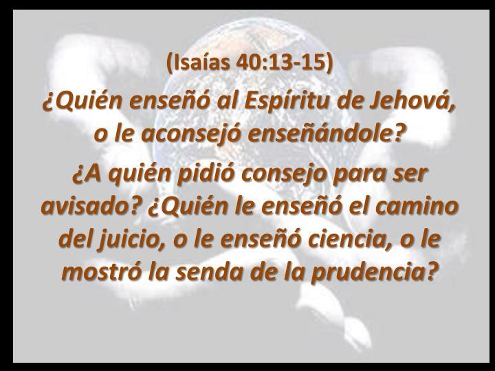 (Isaías 40:13-15)