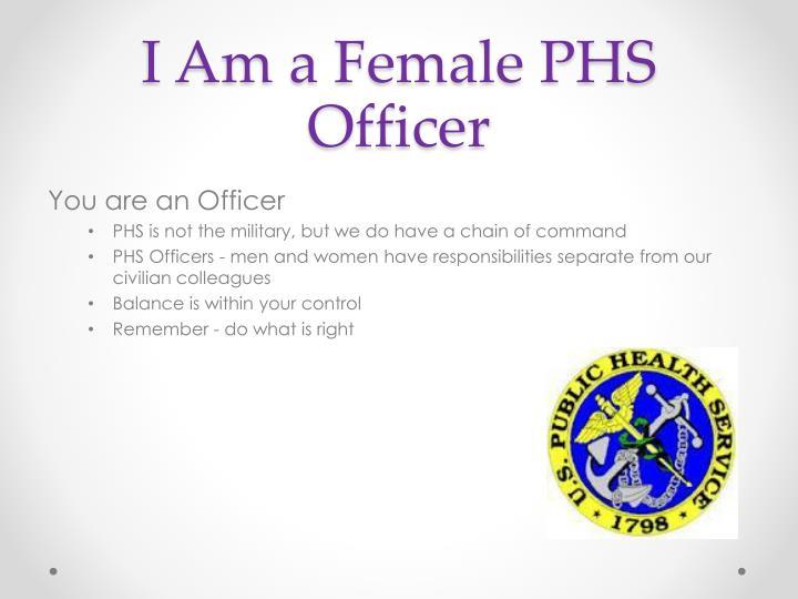 I Am a Female PHS Officer