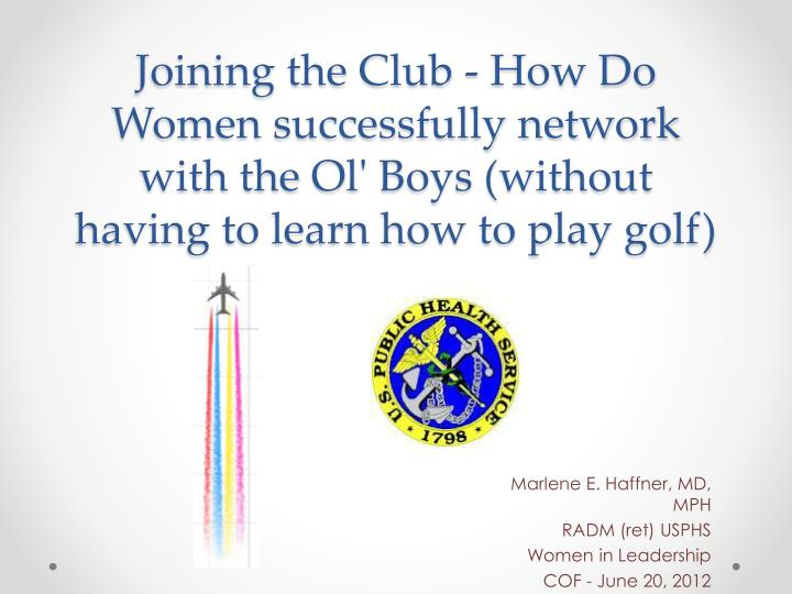 Joining the Club - How Do Women successfully network with the