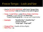 freeze tempo look and see
