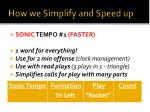 how we simplify and speed up