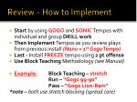 review how to implement