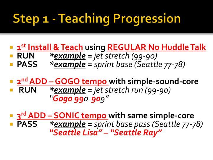 Step 1 - Teaching Progression