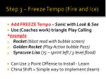 step 3 freeze tempo fire and ice