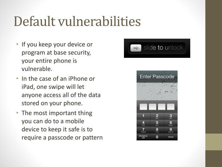 Default vulnerabilities
