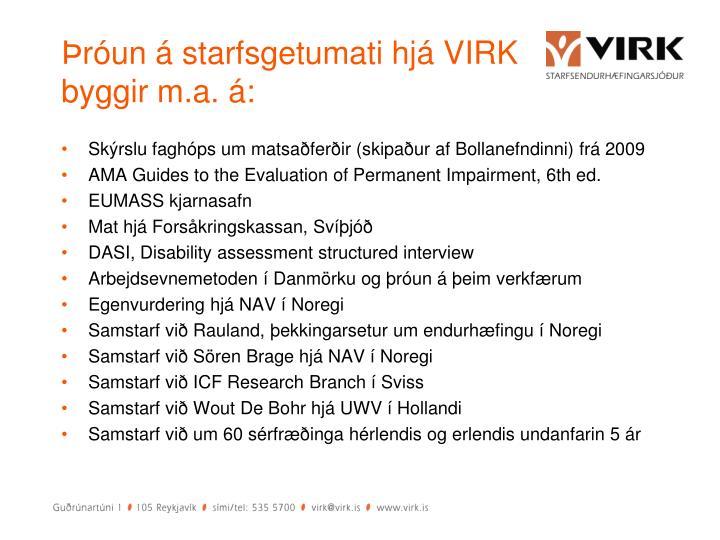 Þróun á starfsgetumati hjá VIRK byggir m.a. á: