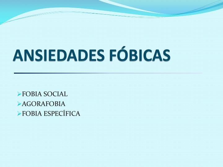 ANSIEDADES FÓBICAS