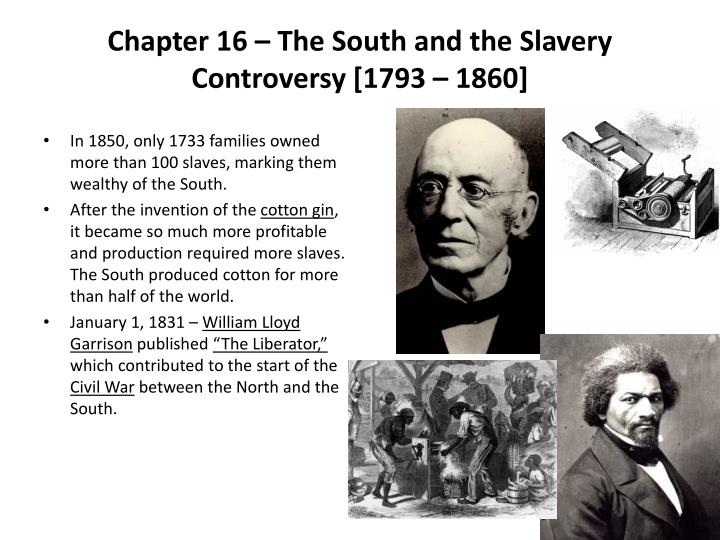 Chapter 16 – The South and the Slavery Controversy [1793 – 1860]