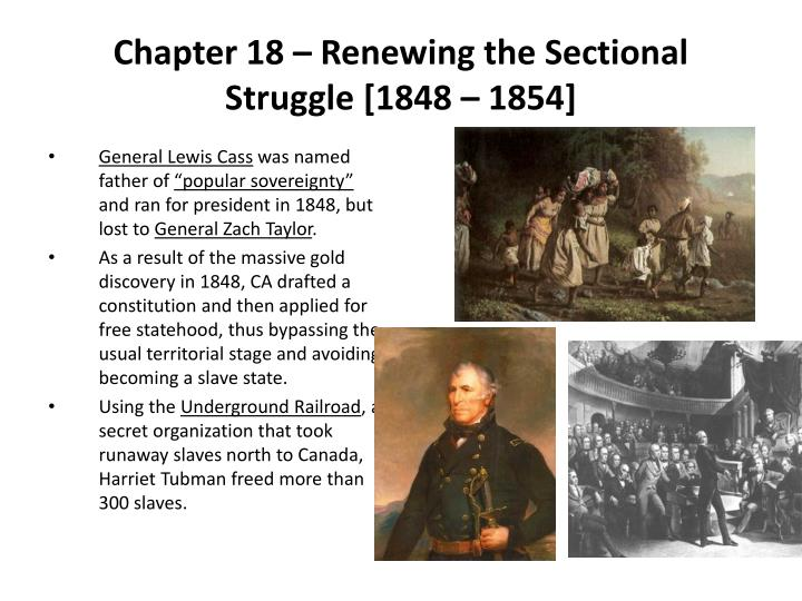 Chapter 18 – Renewing the Sectional Struggle [1848 – 1854]