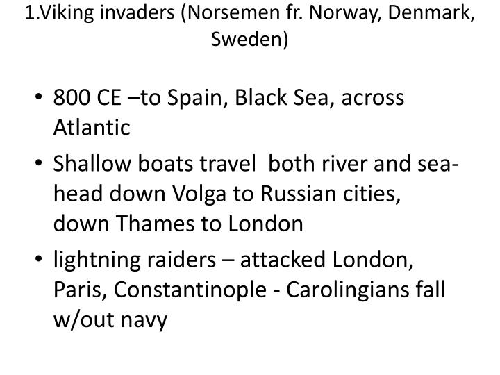 1.Viking invaders (Norsemen