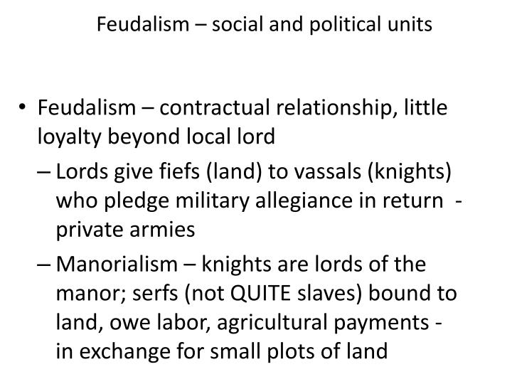 Feudalism – social and political units