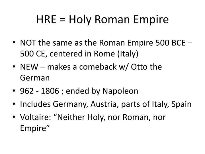 HRE = Holy Roman Empire