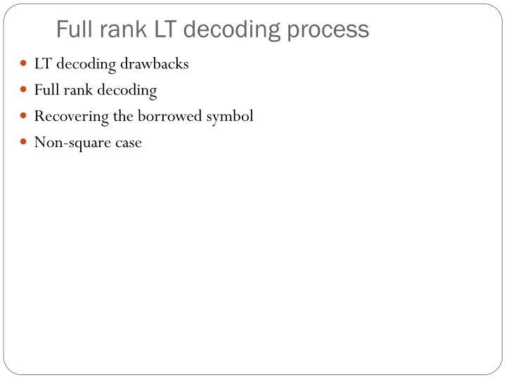 Full rank LT decoding process