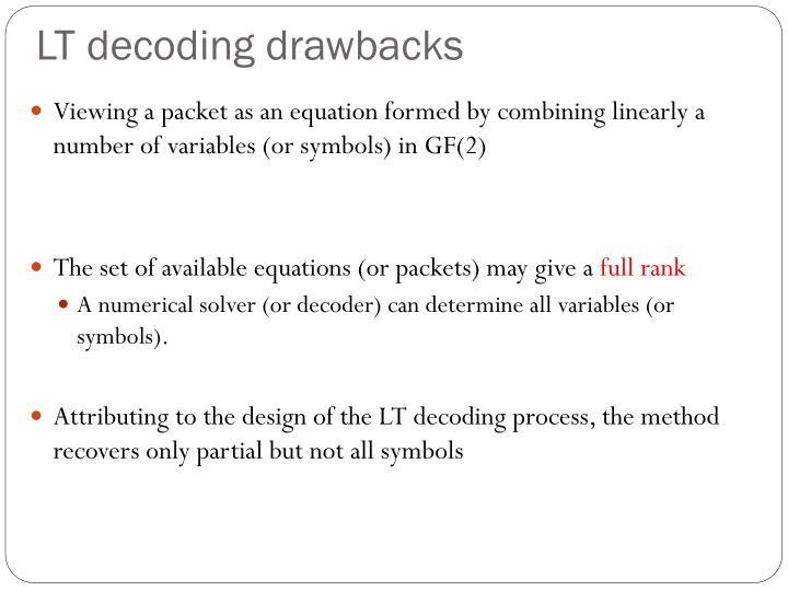 LT decoding drawbacks