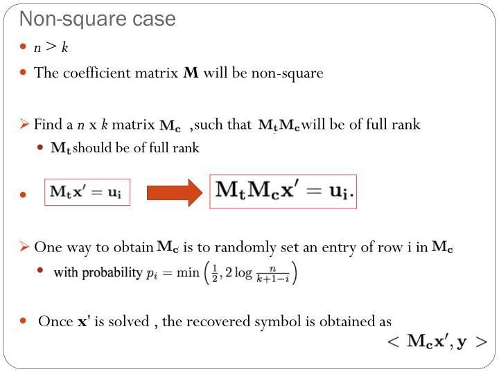 Non-square case