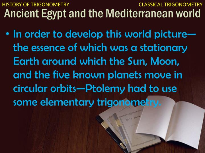 a history of trigonometry in ancient world Unlike most editing & proofreading services, we edit for everything: grammar, spelling, punctuation, idea flow, sentence structure, & more get started now.