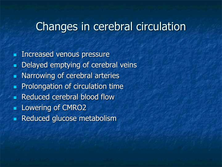 Changes in cerebral circulation