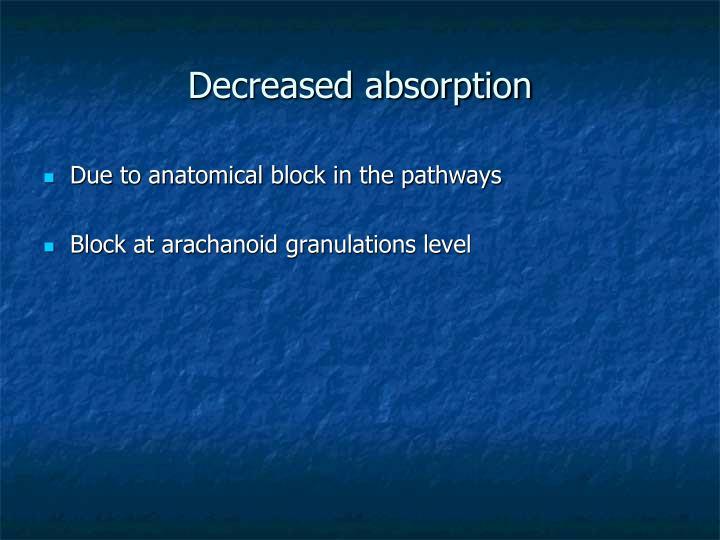 Decreased absorption