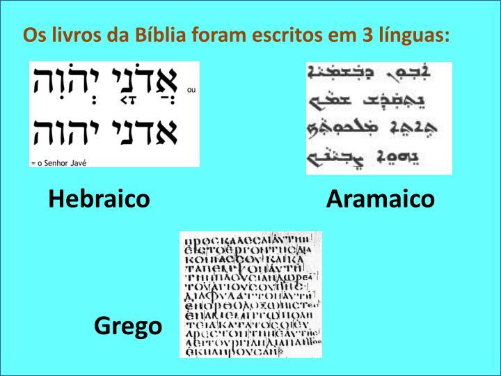 Os livros da Bíblia foram escritos em 3 línguas: