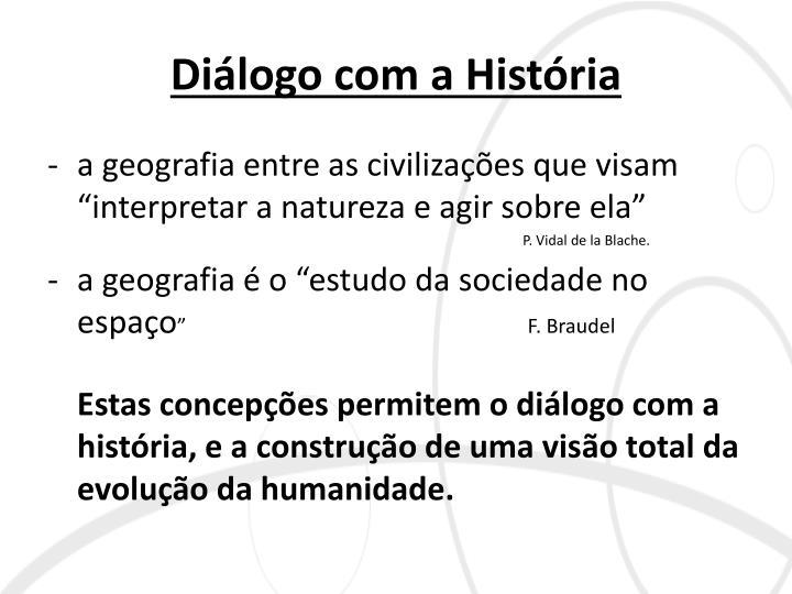Diálogo com a História