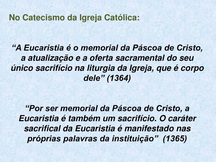 No Catecismo da Igreja Católica:
