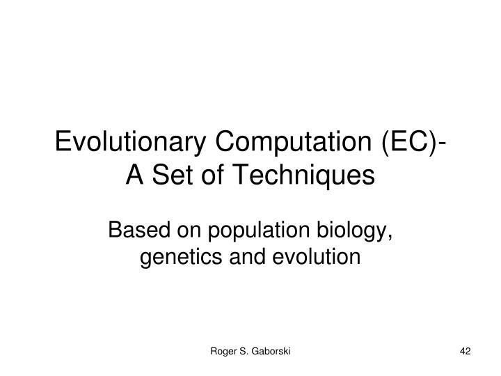 Evolutionary Computation (EC)-