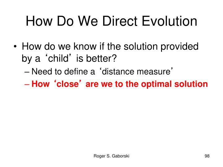 How Do We Direct Evolution