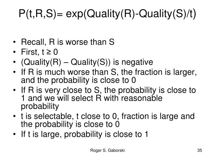 P(t,R,S)= exp(Quality(R)-Quality(S)/t