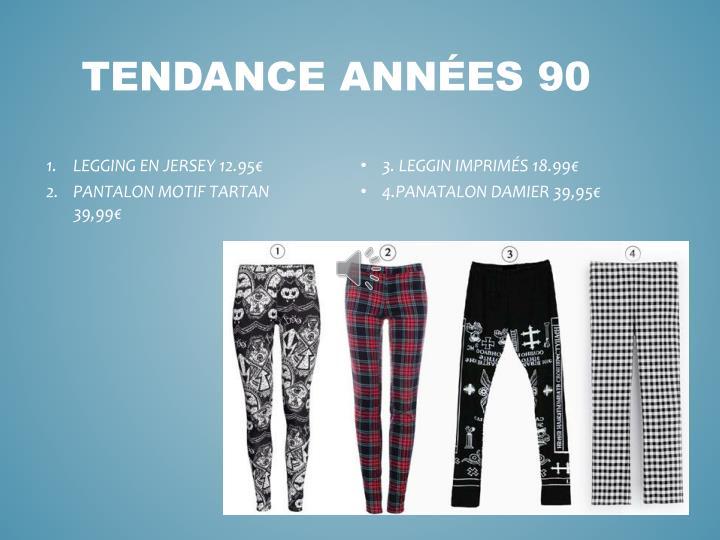 TENDANCE ANNÉES 90