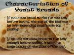 characteristics of yeast breads1