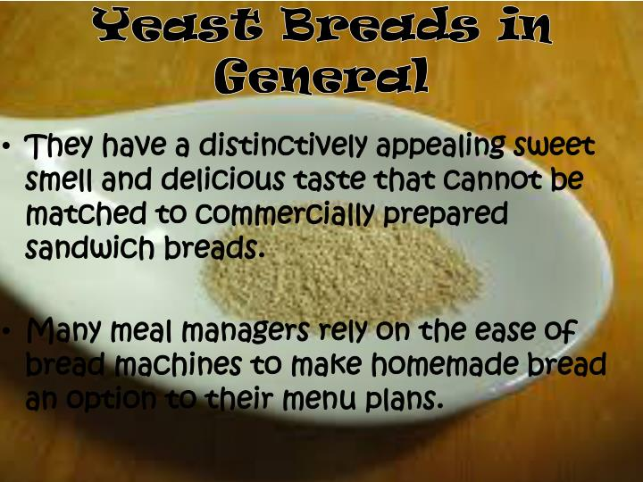 Yeast breads in general