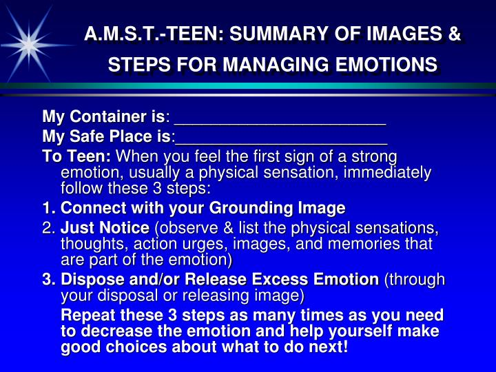 A.M.S.T.-TEEN: SUMMARY OF IMAGES & STEPS FOR MANAGING EMOTIONS
