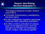 disgust how biology becomes biography 1