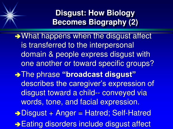 Disgust: How Biology