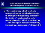 effective psychotherapy transforms neurobiology due to neuroplasticity