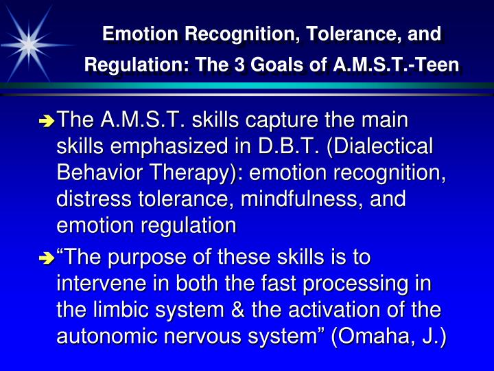 Emotion Recognition, Tolerance, and Regulation: The 3 Goals of A.M.S.T.-Teen